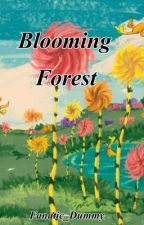 Blooming Forest by Fanatic_Dummy