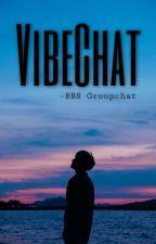 VibeChat (BBS Groupchat)  by BlondeLADD