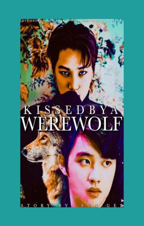 • ⁽ Kissed By Werewolf 🐺 ₎ • by lajan_kaisoo