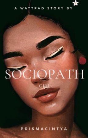 Sociopath Girl by prismacintya