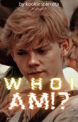 Who I am? [Mazerunner] by Kookiescarrota