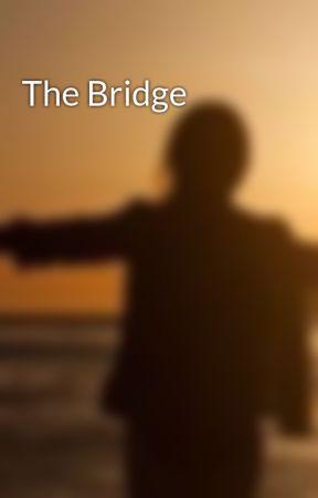 The Bridge by ThatOneNurse