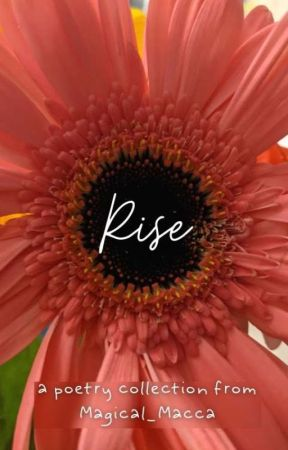 Rise: A Poetry Collection by Magical_Macca