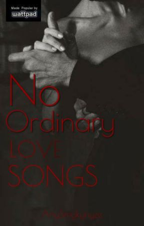 No Ordinary Love Songs (Finally Completed) #Wattys2014 by AnjSmykynyze