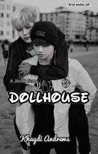 Dollhouse (Jikook)*On Hold* by khaydia