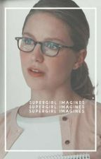 Supergirl Imagines by WHlTERCSE