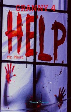 GRANNY 4 : Mr.Meat ! L'ennemi ensanglanté... by Ykentwell2