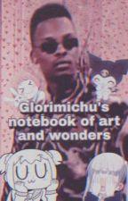 🥞𝙂𝙡𝙤𝙧𝙞𝙢𝙞𝙘𝙝𝙪'𝙨 𝙣𝙤𝙩𝙚𝙗𝙤𝙤𝙠 𝙤𝙛 𝙖𝙧𝙩 𝙖𝙣𝙙 𝙬𝙤𝙣𝙙𝙚𝙧𝙨🥞 by GloriMichu