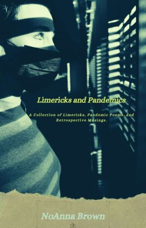 Limericks and Pandemics by thematiccuteness90