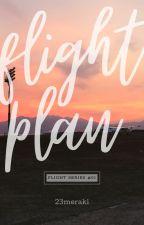 Flight Plan (FLIGHT series #01) || On-going by 23meraki