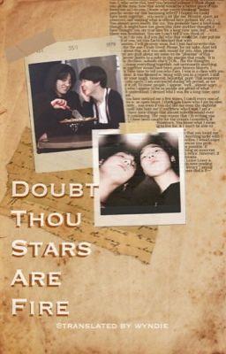 Đọc truyện KOOKMIN -DOUBT THOU STARS ARE FIRE-| TRANS |