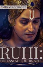 Ruhi - The Essence Of His Soul.  by RadheyPanchaali