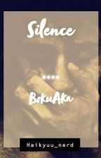 (UNDER HEAVY EDITING)|Silence| ~ BokuAka  by Haikyuu_nerd