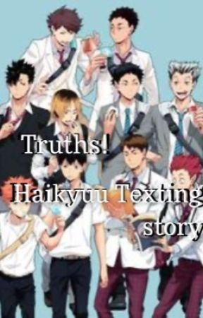 Truths! Haikyuu Texting story by nonbinary_x