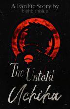 The Untold Uchiha by MayEleventh