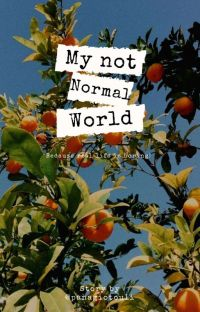 #My not normal world cover