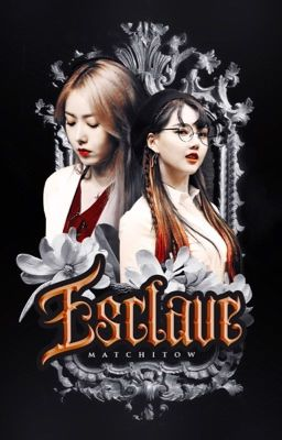 Đọc truyện SinRin | Esclave - by Matchitow