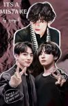 It's A Mistake ❢ Vkook cover