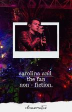 Carolina and The Fan Non-fiction | H.S by claruswrites