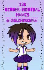 126 GENDER NEUTRAL NAMES  by -xsilentscream