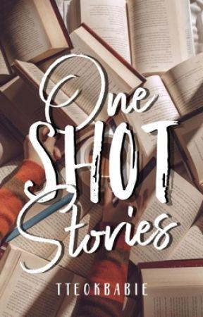 One Shot Stories  by tteokbabie