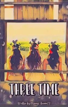 Three Time by Bunny_Boom03