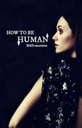 How To Be Human by MADcreations