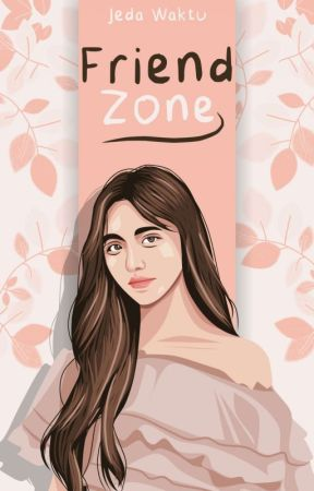 Friend Zone by jeda_waktu