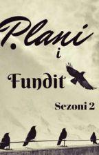 Plani i Fundit                   ( sezoni 2 ) by alienhistory01