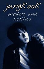 Jungkook Oneshots and Sickfics by DeniskaTen
