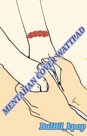 Mentahan Cover Wattpad by BulBil_kpop