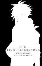 The Lightning Bender   Book 1: Change by ElijahDuh