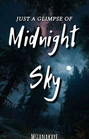 Just A Glimpse Of Midnight Sky by msianakaye