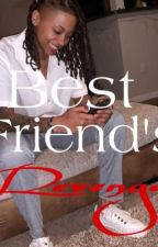 Best Friend's Revenge  by smoovsuave