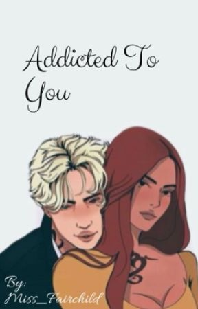 Addicted To You by Miss_Fairchild