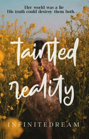 Tainted Reality by InfiniteDream