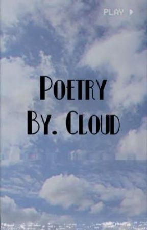 Poetry by cloud  by king_of_cabin_13