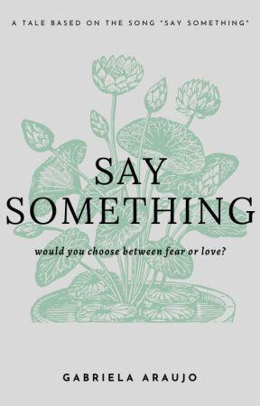 Say Something by escreveugabs