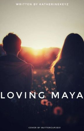 Loving Maya by KatherineKeyz