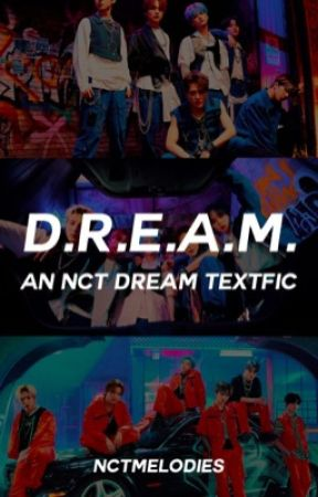 𝐃.𝐑.𝐄.𝐀.𝐌. | an nct dream textfic by nctmelodies