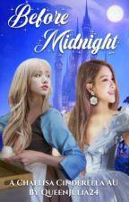 Before Midnight: A Chaelisa Cinderella AU by QueenJulia24