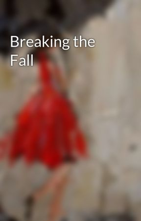 Breaking the Fall by its-rona
