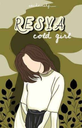 R E S Y A || Cold Girl  by sachamshf_