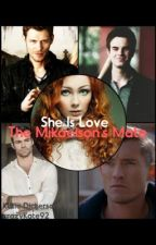 She Is Love - The Mikaelson's Mate by crazyKate92