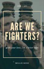 Are We Fighters? - Lashton by jetblackhalseyy