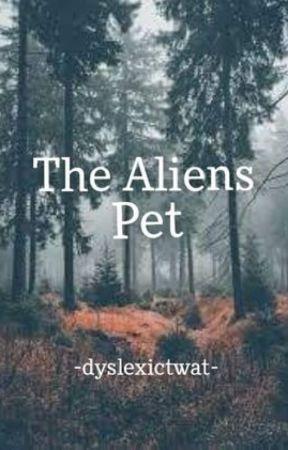 The Aliens Pet by -DyslexicTwat-