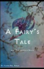 A Fairy's Tale [Various!Fairy Tail x Reader] by Fairyseeker