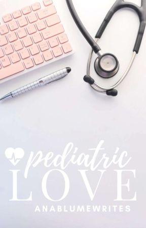 Pediatric Love (On Hold) by annamariwrites