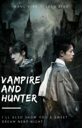 VAMPIRE AND HUNTER Complete ✔ by Im_QueenSean_