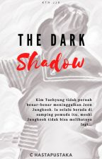 Dark Shadow by ThatXXwithStype
